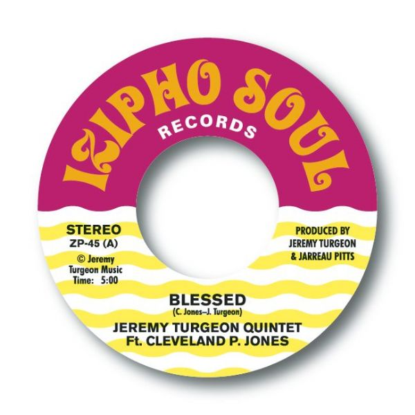 JEREMY TURGEON QUINTET Ft. CLEVELAND P. JONES - BLESSED / CLEVELAND P. JONES - MISTAKES